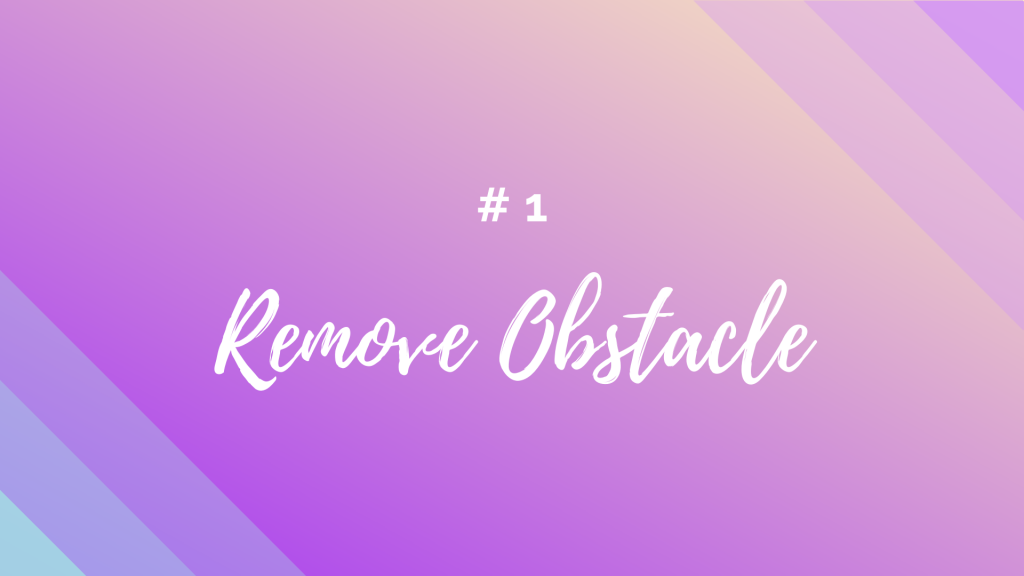 Remove Obstacle